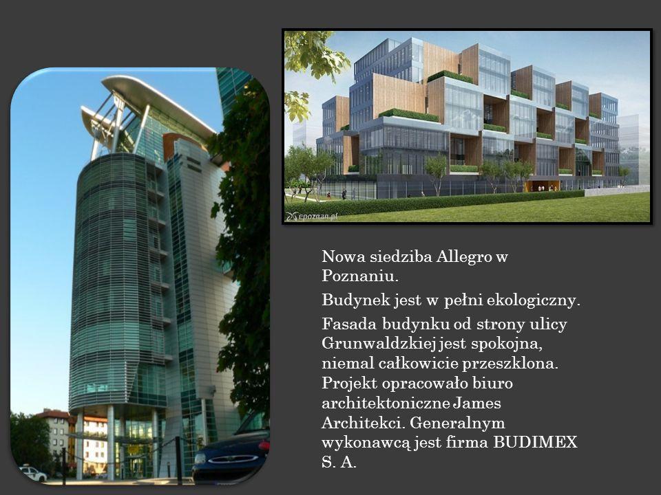 Nowa siedziba Allegro w Poznaniu. Budynek jest w pełni ekologiczny. Fasada budynku od strony ulicy Grunwaldzkiej jest spokojna, niemal całkowicie prze