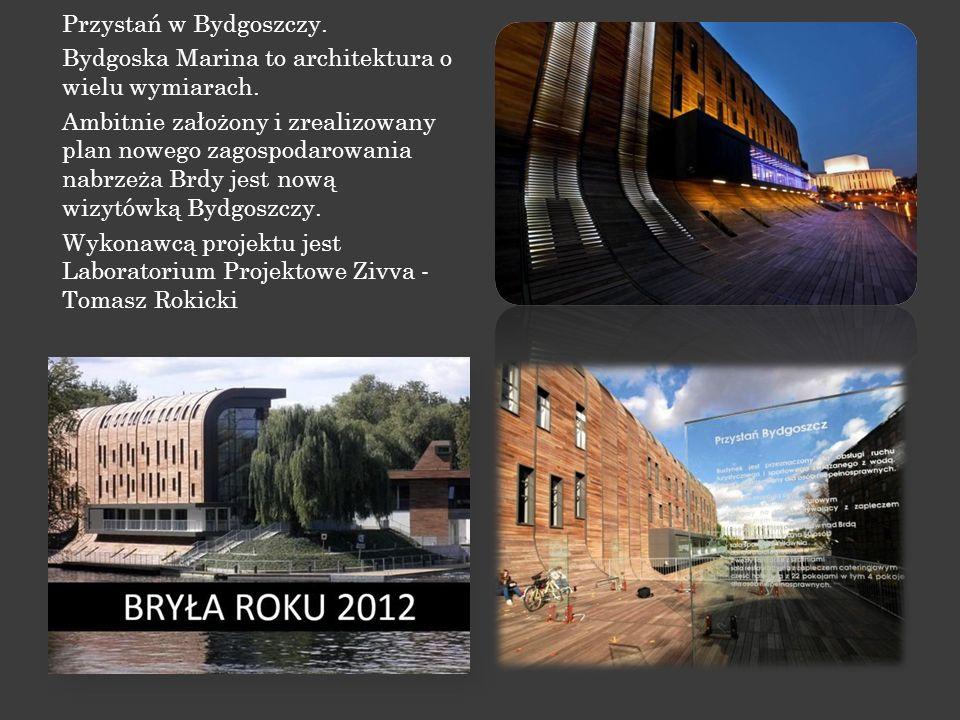 Przystań w Bydgoszczy. Bydgoska Marina to architektura o wielu wymiarach. Ambitnie założony i zrealizowany plan nowego zagospodarowania nabrzeża Brdy