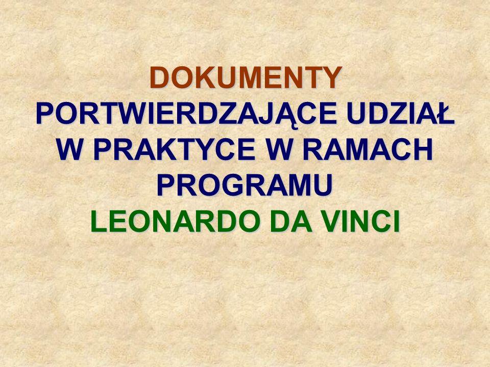 DOKUMENTY PORTWIERDZAJĄCE UDZIAŁ W PRAKTYCE W RAMACH PROGRAMU LEONARDO DA VINCI