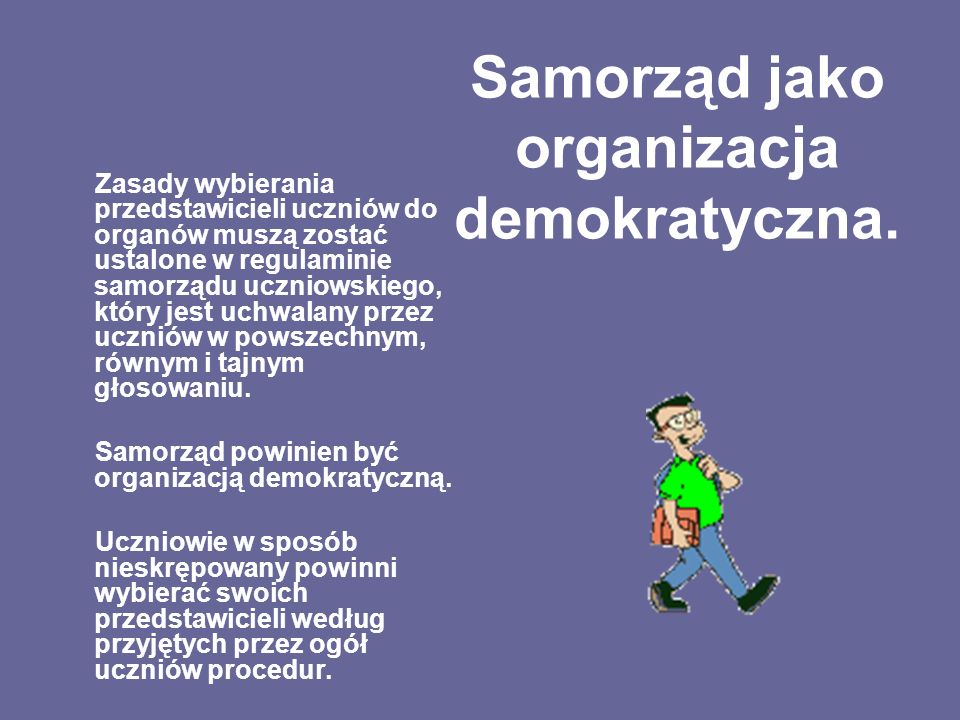 Samorząd jako organizacja demokratyczna. Zasady wybierania przedstawicieli uczniów do organów muszą zostać ustalone w regulaminie samorządu uczniowski