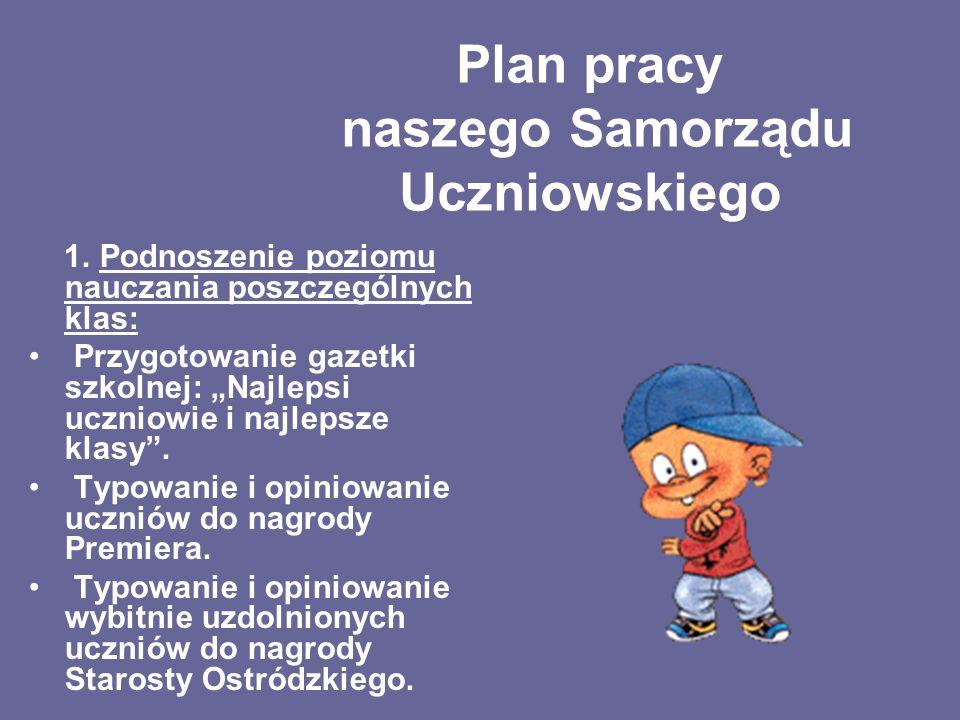 Plan pracy naszego Samorządu Uczniowskiego 1.