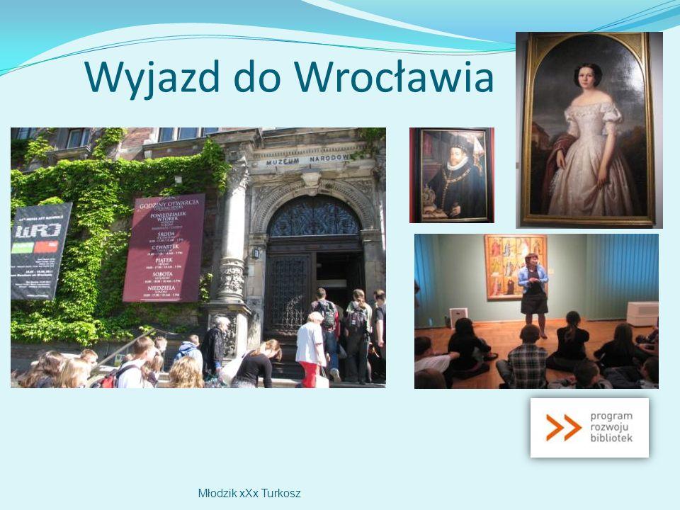 Wyjazd do Wrocławia Młodzik xXx Turkosz