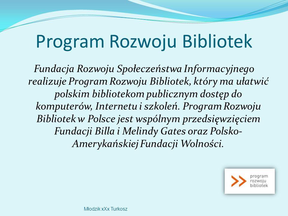 Program Rozwoju Bibliotek Fundacja Rozwoju Społeczeństwa Informacyjnego realizuje Program Rozwoju Bibliotek, który ma ułatwić polskim bibliotekom publicznym dostęp do komputerów, Internetu i szkoleń.