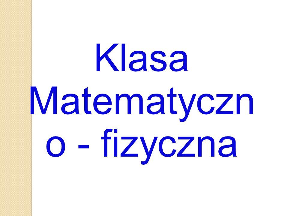 Klasa Matematyczn o - fizyczna
