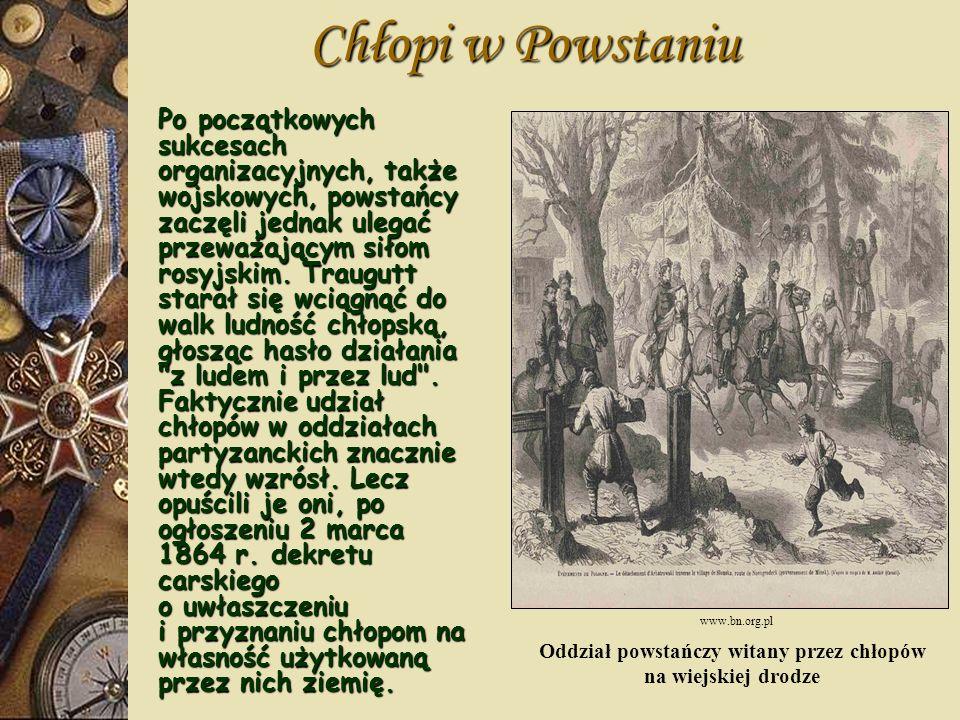 Upadek Powstania Powstanie miało charakter wojny partyzanckiej. Stoczono ok. 1200 rozproszonych potyczek, ale ani jednej większej bitwy. Zginęło ok.30