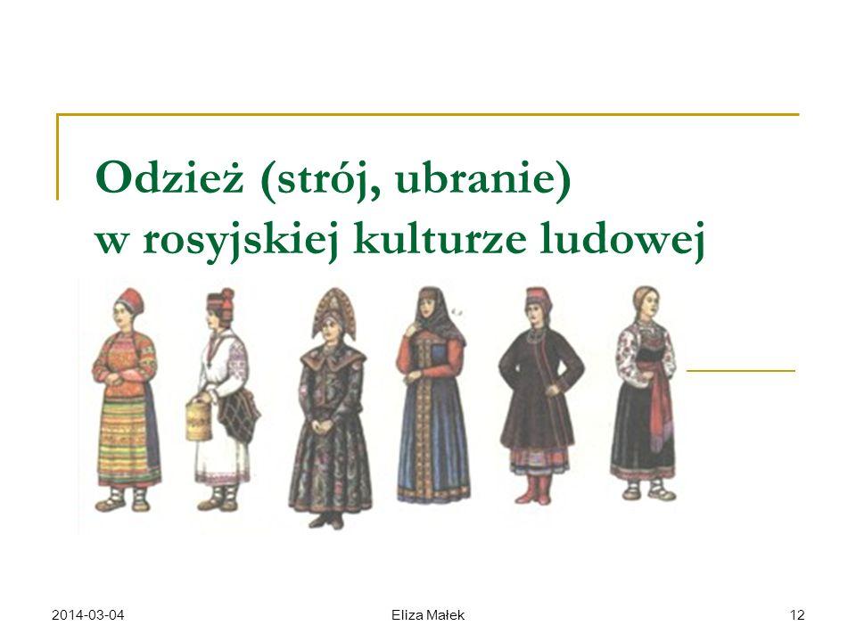 2014-03-04Eliza Małek12 Odzież (strój, ubranie) w rosyjskiej kulturze ludowej