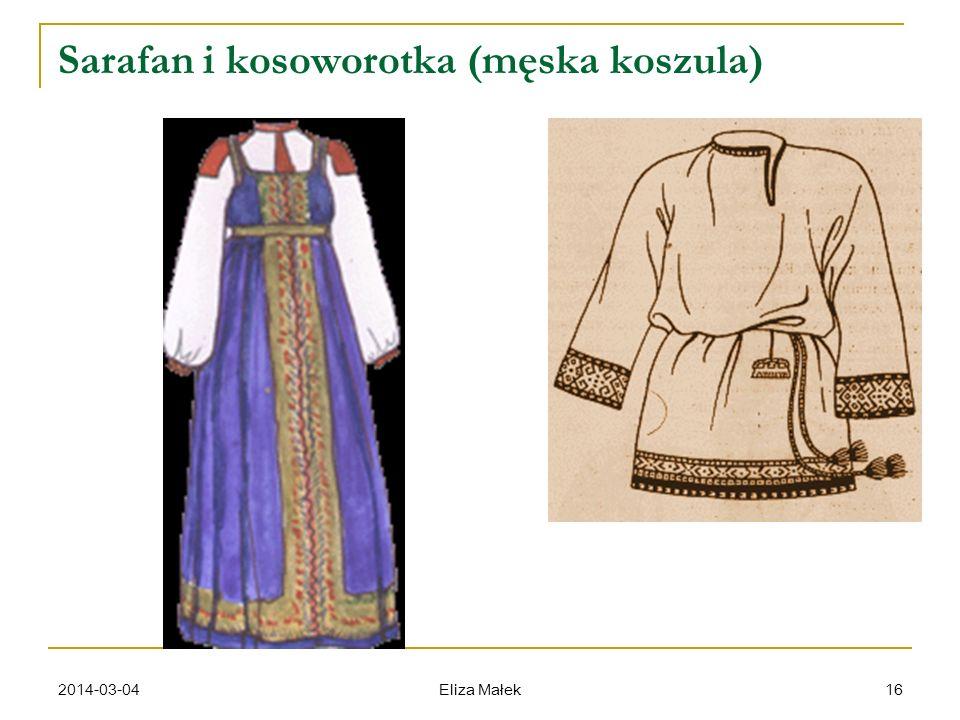 2014-03-04 Eliza Małek 16 Sarafan i kosoworotka (męska koszula)