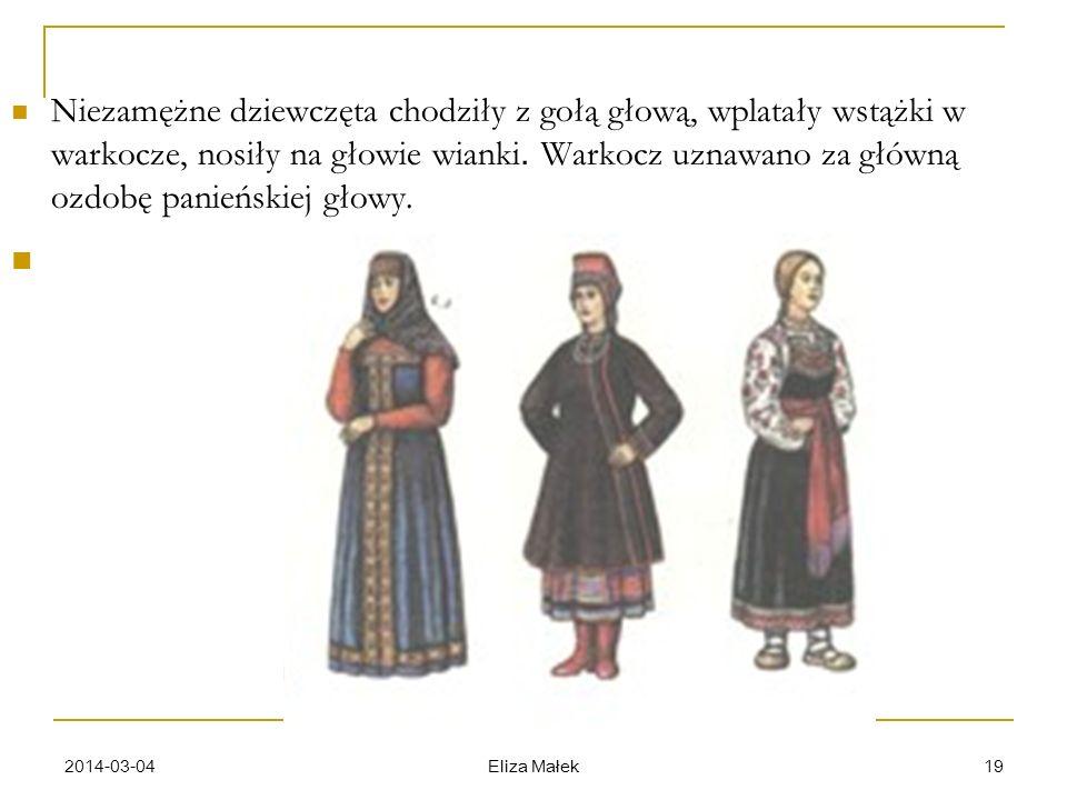 2014-03-04 Eliza Małek 19 Niezamężne dziewczęta chodziły z gołą głową, wplatały wstążki w warkocze, nosiły na głowie wianki. Warkocz uznawano za główn
