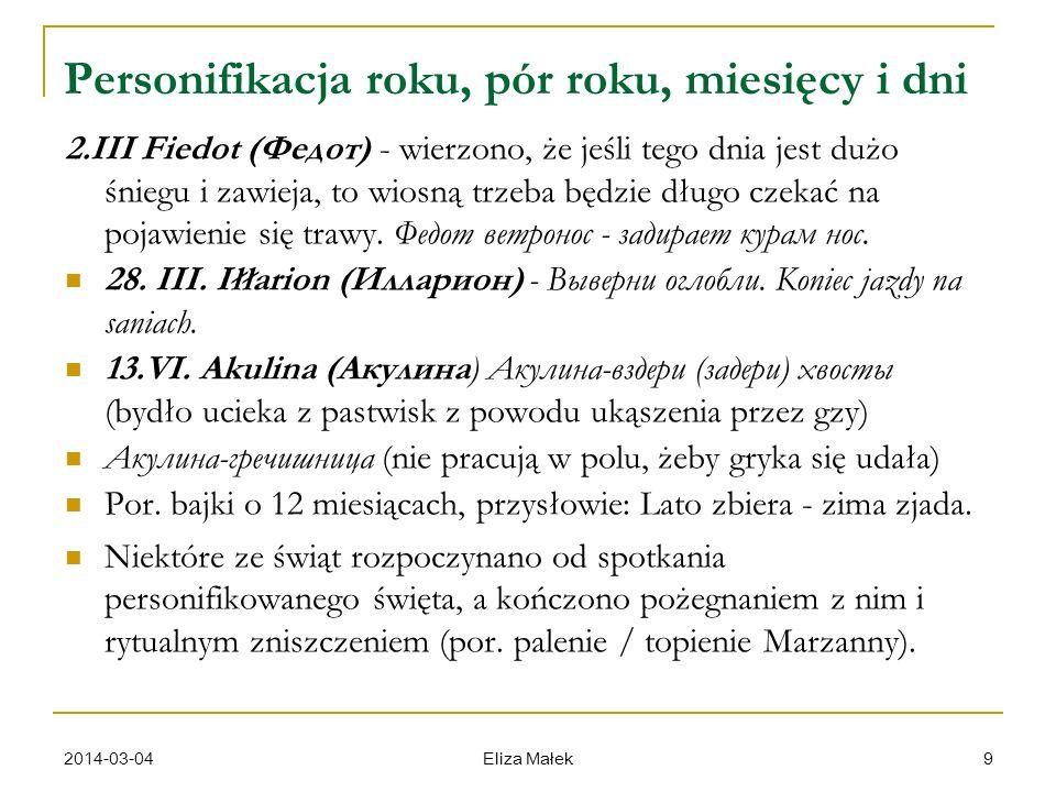 2014-03-04 Eliza Małek 9 Personifikacja roku, pór roku, miesięcy i dni 2.III Fiedot (Федот) - wierzono, że jeśli tego dnia jest dużo śniegu i zawieja,