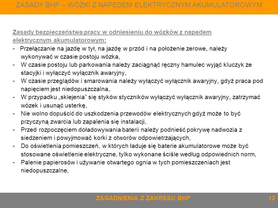 Zasady bezpieczeństwa pracy w odniesieniu do wózków z napędem elektrycznym akumulatorowym: - Przełączanie na jazdę w tył, na jazdę w przód i na położe