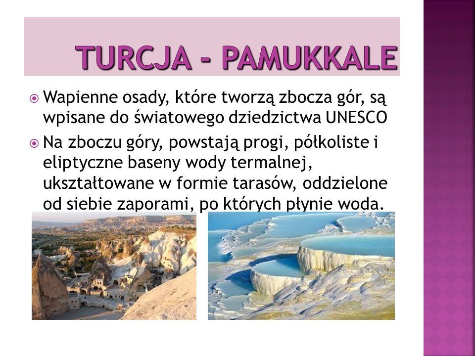 Wapienne osady, które tworzą zbocza gór, są wpisane do światowego dziedzictwa UNESCO Na zboczu góry, powstają progi, półkoliste i eliptyczne baseny wody termalnej, ukształtowane w formie tarasów, oddzielone od siebie zaporami, po których płynie woda.