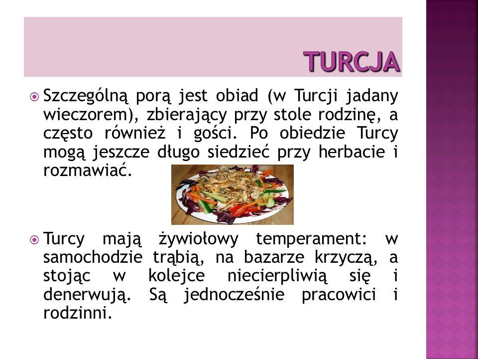 Szczególną porą jest obiad (w Turcji jadany wieczorem), zbierający przy stole rodzinę, a często również i gości.