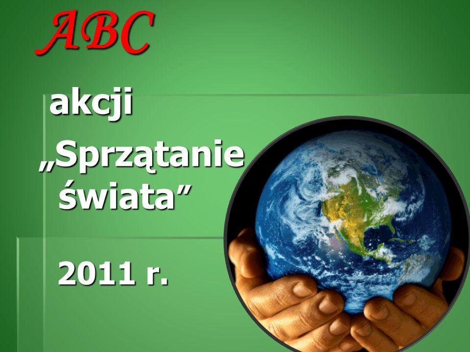 Sprzątanie świata to międzynarodowa kampania odbywająca się na całym świecie w trzeci weekend września.