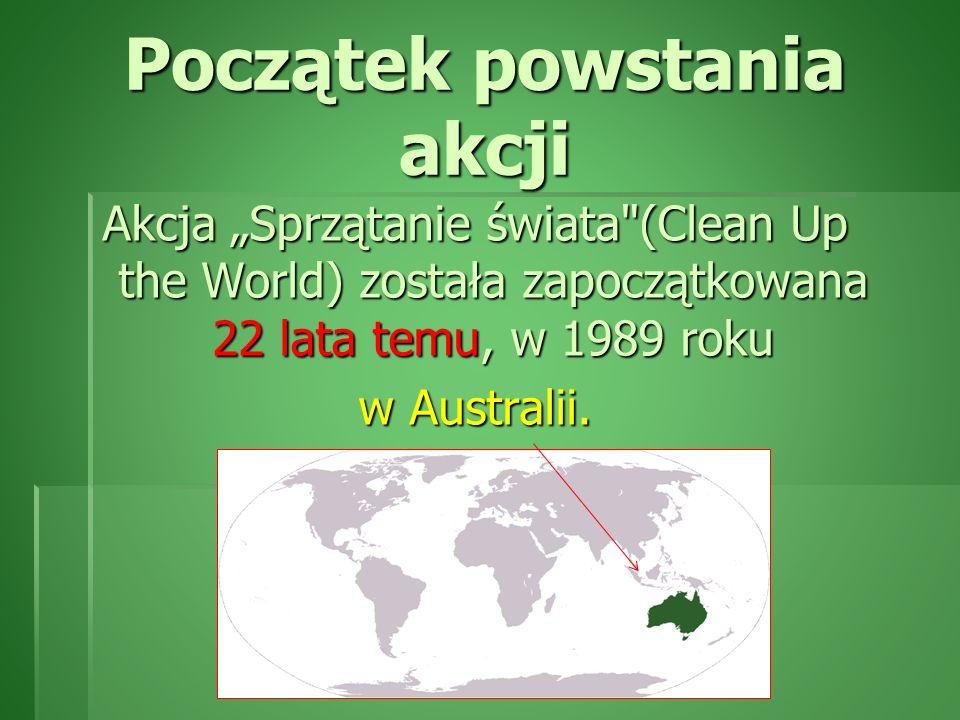 Początek powstania akcji Akcja Sprzątanie świata