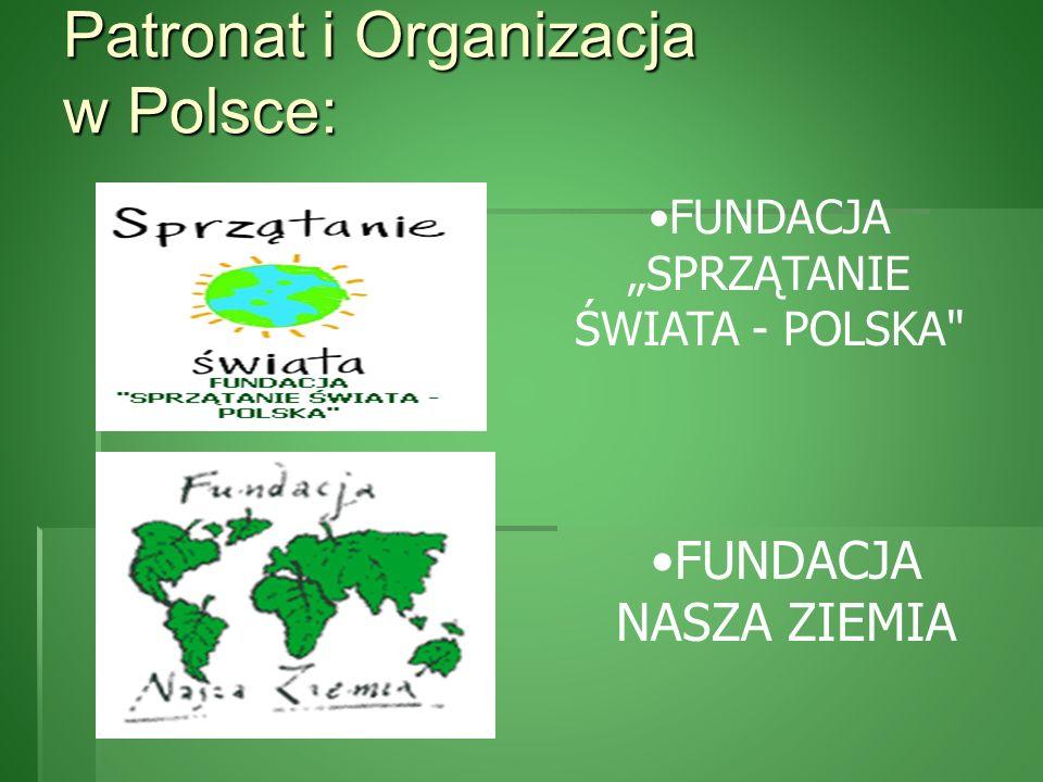 Patronat i Organizacja w Polsce: FUNDACJA SPRZĄTANIE ŚWIATA - POLSKA