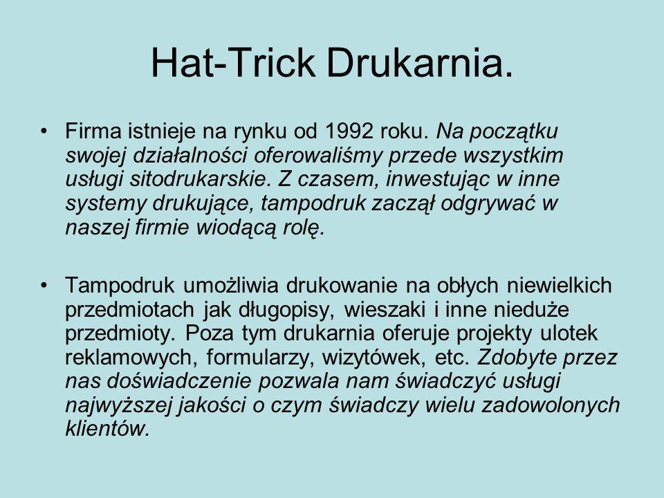 Hat-Trick Drukarnia. Firma istnieje na rynku od 1992 roku. Na początku swojej działalności oferowaliśmy przede wszystkim usługi sitodrukarskie. Z czas