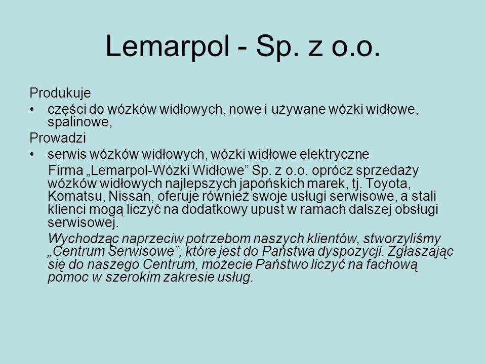Lemarpol - Sp. z o.o. Produkuje części do wózków widłowych, nowe i używane wózki widłowe, spalinowe, Prowadzi serwis wózków widłowych, wózki widłowe e