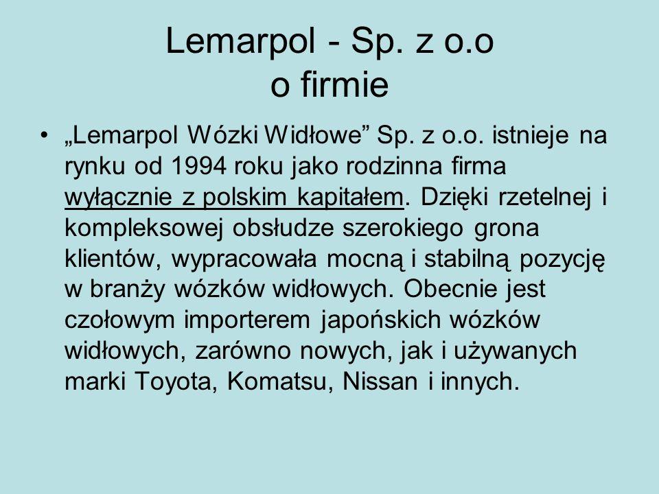 Lemarpol - Sp. z o.o o firmie Lemarpol Wózki Widłowe Sp. z o.o. istnieje na rynku od 1994 roku jako rodzinna firma wyłącznie z polskim kapitałem. Dzię