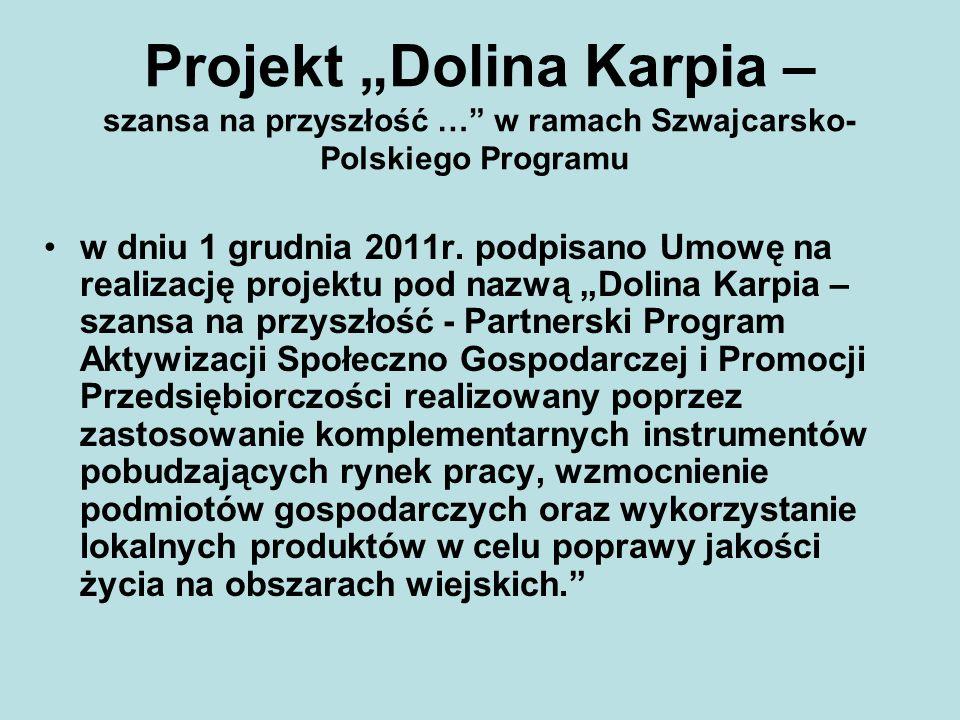 w dniu 1 grudnia 2011r. podpisano Umowę na realizację projektu pod nazwą Dolina Karpia – szansa na przyszłość - Partnerski Program Aktywizacji Społecz