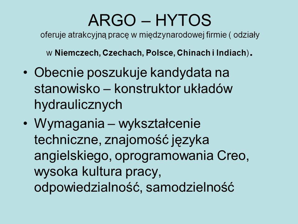 ARGO – HYTOS oferuje atrakcyjną pracę w międzynarodowej firmie ( odziały w Niemczech, Czechach, Polsce, Chinach i Indiach). Obecnie poszukuje kandydat