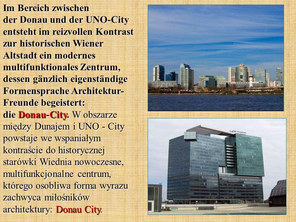 Im Bereich zwischen der Donau und der UNO-City entsteht im reizvollen Kontrast zur historischen Wiener Altstadt ein modernes multifunktionales Zentrum