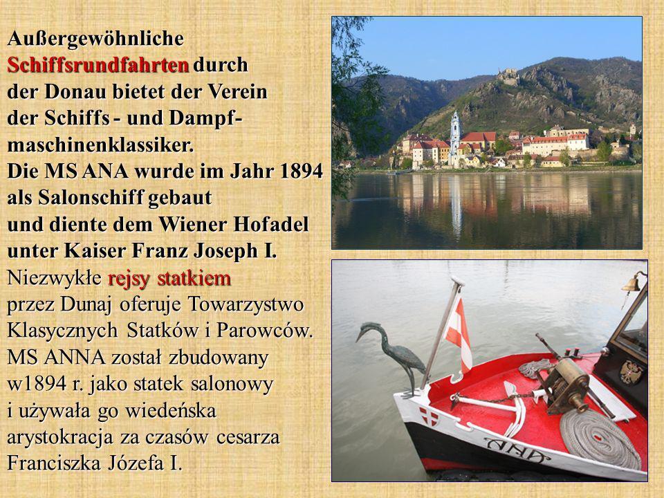 Außergewöhnliche Schiffsrundfahrten durch der Donau bietet der Verein der Schiffs - und Dampf- maschinenklassiker. Die MS ANA wurde im Jahr 1894 als S