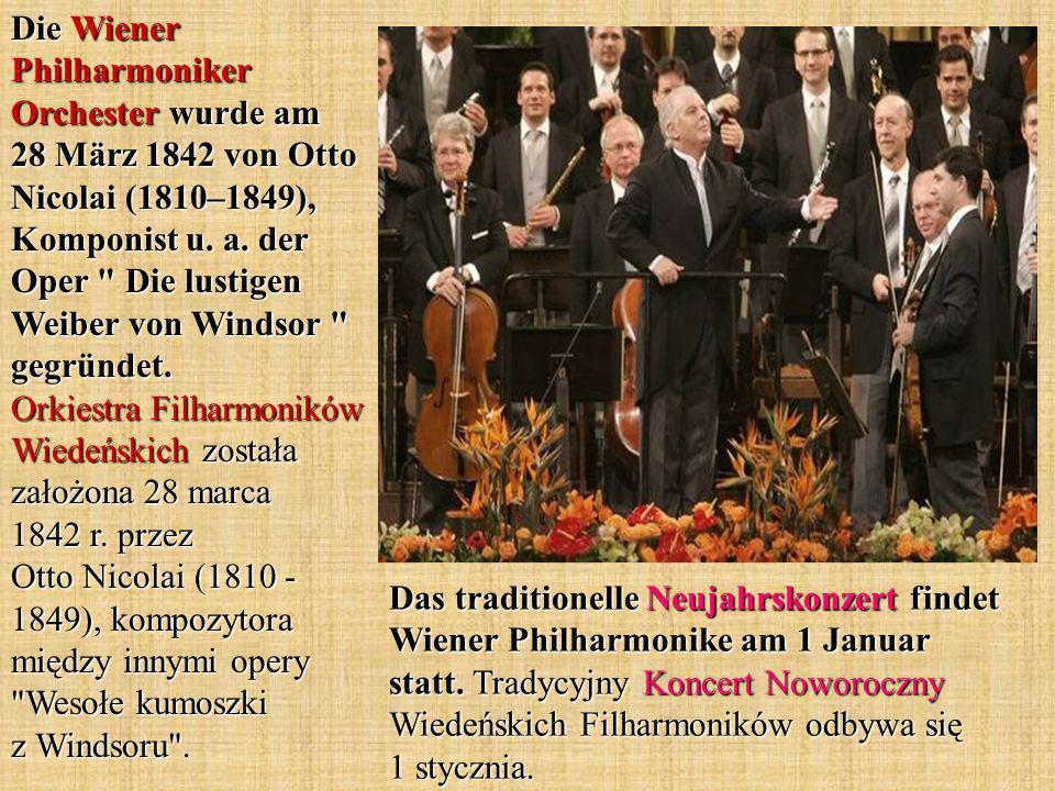Das traditionelle Neujahrskonzert findet Wiener Philharmonike am 1 Januar statt. Tradycyjny Koncert Noworoczny Wiedeńskich Filharmoników odbywa się 1