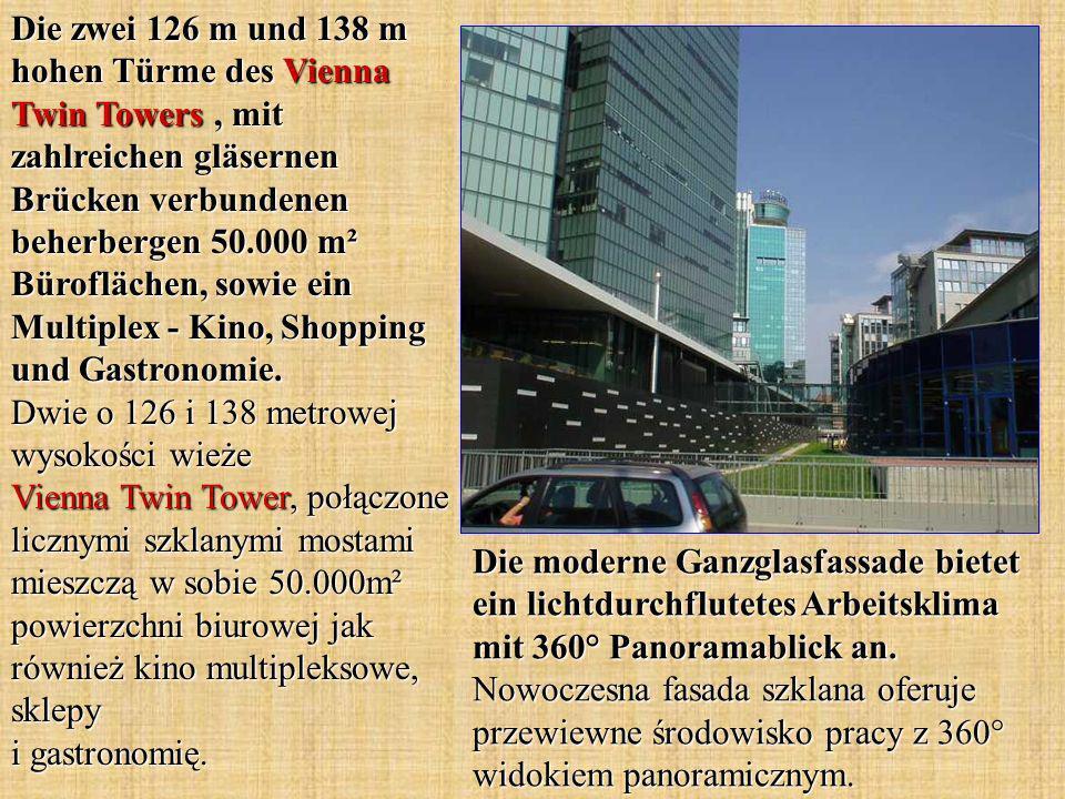 Die zwei 126 m und 138 m hohen Türme des Vienna Twin Towers, mit zahlreichen gläsernen Brücken verbundenen beherbergen 50.000 m² Büroflächen, sowie ei