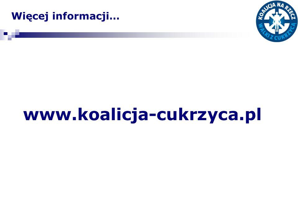 Więcej informacji… www.koalicja-cukrzyca.pl