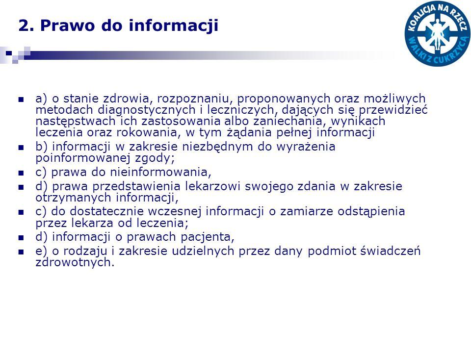 2. Prawo do informacji a) o stanie zdrowia, rozpoznaniu, proponowanych oraz możliwych metodach diagnostycznych i leczniczych, dających się przewidzieć