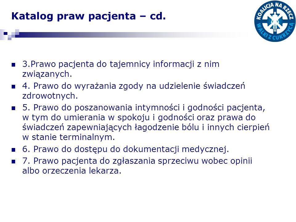 Katalog praw pacjenta – cd. 3.Prawo pacjenta do tajemnicy informacji z nim związanych. 4. Prawo do wyrażania zgody na udzielenie świadczeń zdrowotnych