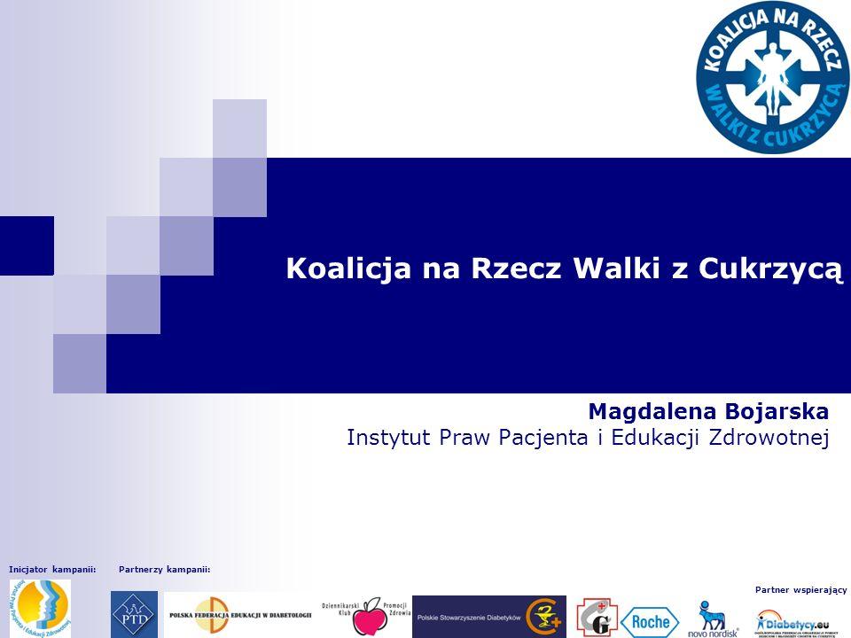 Inicjator kampanii:Partnerzy kampanii: Partner wspierający Koalicja na Rzecz Walki z Cukrzycą Magdalena Bojarska Instytut Praw Pacjenta i Edukacji Zdr