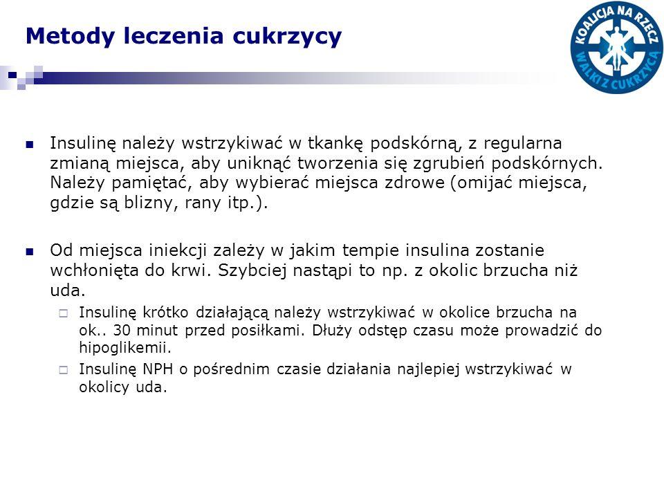 Metody leczenia cukrzycy Insulinę należy wstrzykiwać w tkankę podskórną, z regularna zmianą miejsca, aby uniknąć tworzenia się zgrubień podskórnych. N