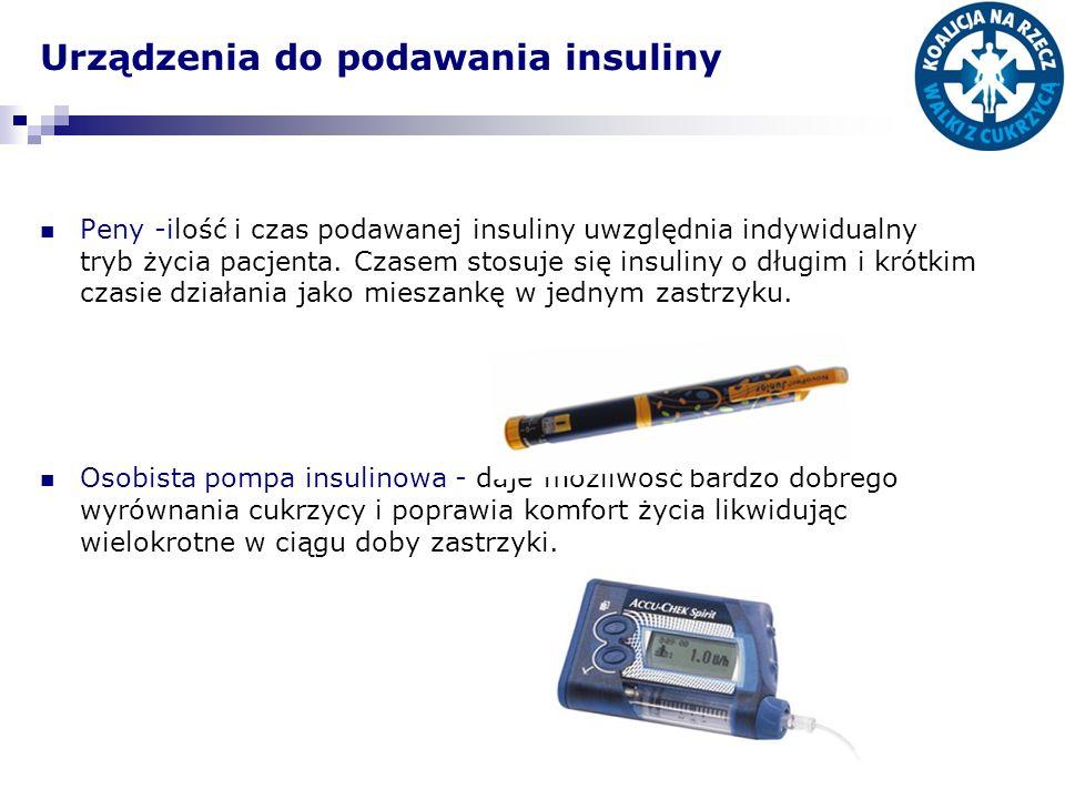 Urządzenia do podawania insuliny Peny -ilość i czas podawanej insuliny uwzględnia indywidualny tryb życia pacjenta. Czasem stosuje się insuliny o dług