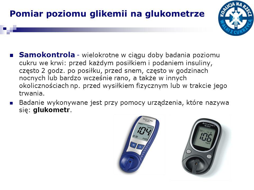 Pomiar poziomu glikemii na glukometrze Samokontrola - wielokrotne w ciągu doby badania poziomu cukru we krwi: przed każdym posiłkiem i podaniem insuliny, często 2 godz.