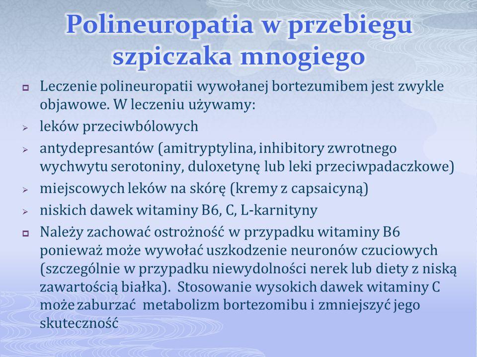 Leczenie polineuropatii wywołanej bortezumibem jest zwykle objawowe. W leczeniu używamy: leków przeciwbólowych antydepresantów (amitryptylina, inhibit