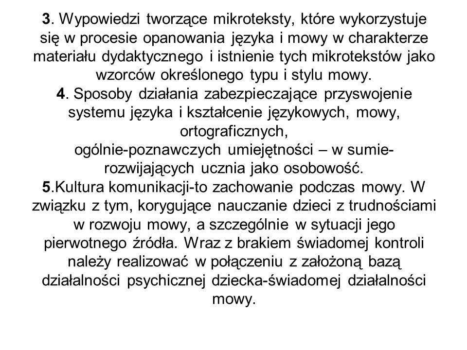3. Wypowiedzi tworzące mikroteksty, które wykorzystuje się w procesie opanowania języka i mowy w charakterze materiału dydaktycznego i istnienie tych