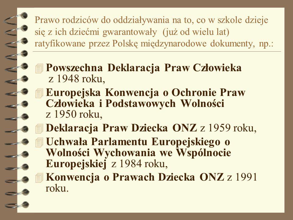 Prawo rodziców do oddziaływania na to, co w szkole dzieje się z ich dziećmi gwarantowały (już od wielu lat) ratyfikowane przez Polskę międzynarodowe d
