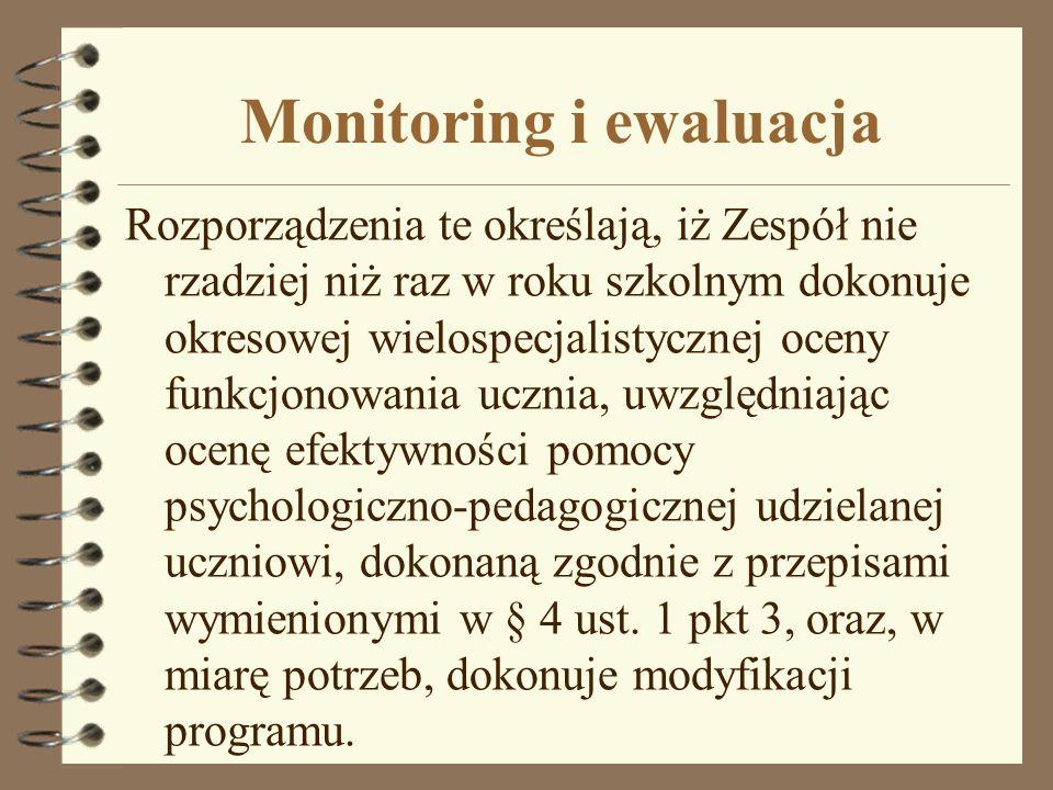 Monitoring i ewaluacja Rozporządzenia te określają, iż Zespół nie rzadziej niż raz w roku szkolnym dokonuje okresowej wielospecjalistycznej oceny funk