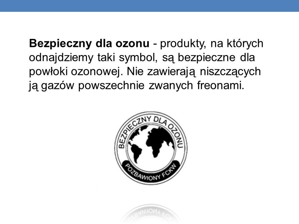 Bezpieczny dla ozonu - produkty, na których odnajdziemy taki symbol, są bezpieczne dla powłoki ozonowej. Nie zawierają niszczących ją gazów powszechni