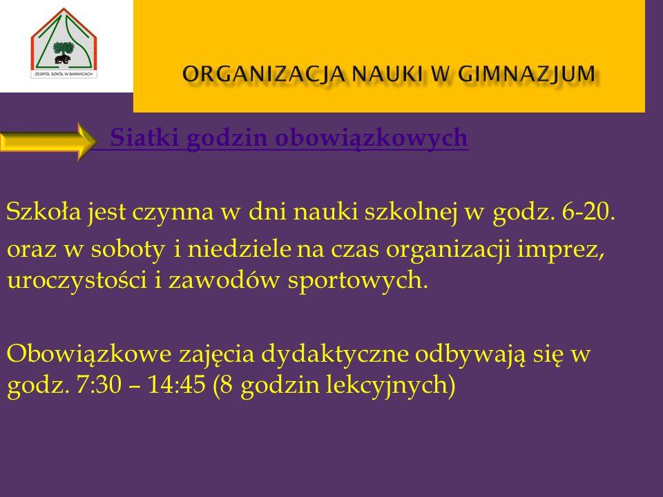 Siatki godzin obowiązkowych Szkoła jest czynna w dni nauki szkolnej w godz. 6-20. oraz w soboty i niedziele na czas organizacji imprez, uroczystości i