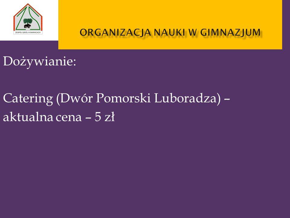 Dożywianie: Catering (Dwór Pomorski Luboradza) – aktualna cena – 5 zł
