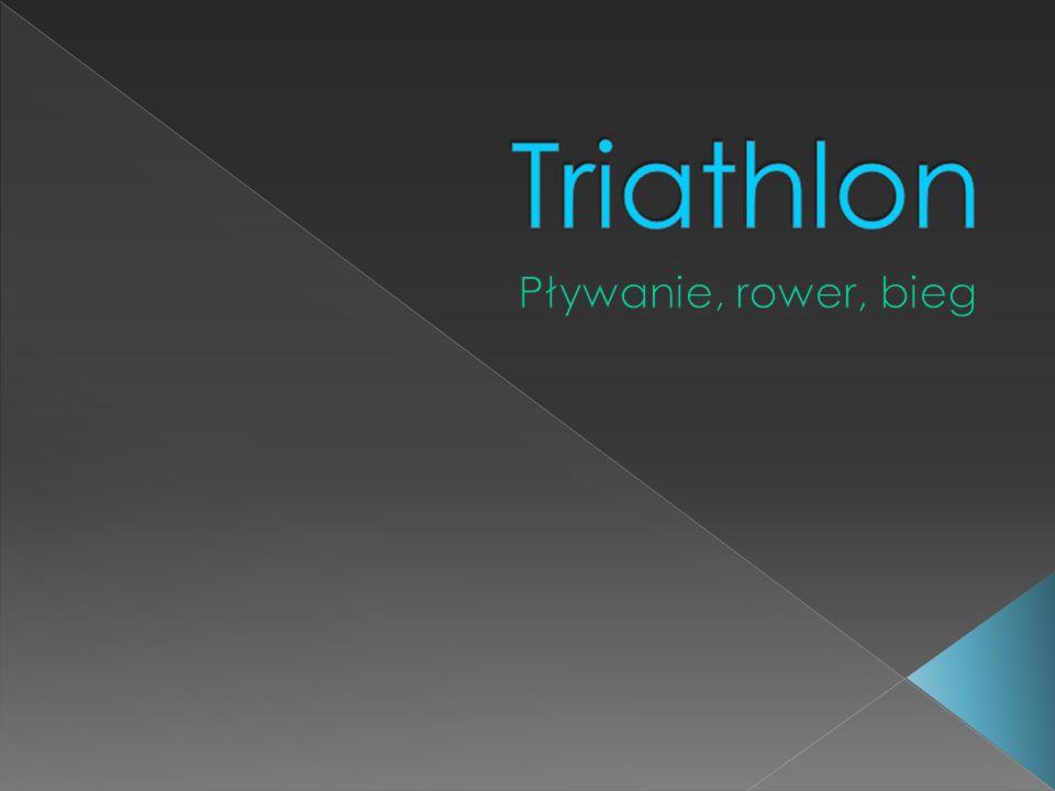 Triathlon to dyscyplina olimpijska, w której skład wchodzi pływanie, kolarstwo i bieganie.
