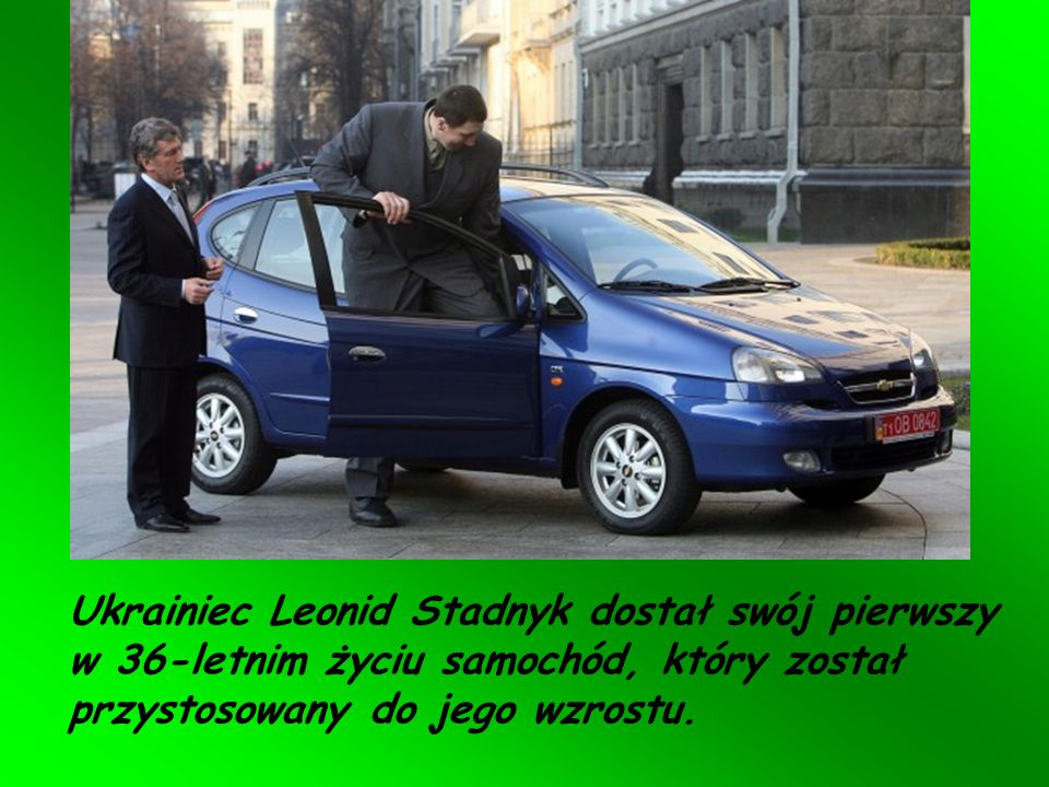 Najwyższy człowiek na świecie Leonid Stadnyk z Ukrainy (259 cm wzrostu) Stadnyk nosi obuwie w rozmiarze 62 (europejskie 63).