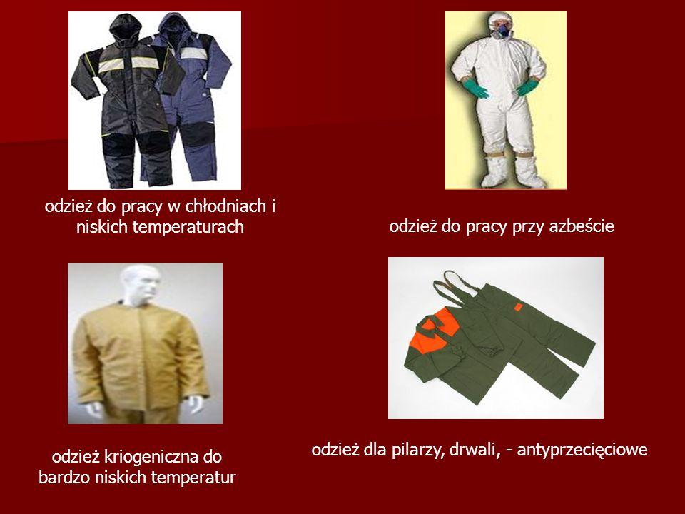 Odzież robocza Do odzieży roboczej z z z zalicza się odzież przeznaczoną do wykonywania prac, przy których występuje tylko intensywne brudzenie substancjami nieszkodliwymi dla zdrowia, działają czynniki powodujące przyśpieszone niszczenie odzieży lub wymagana jest specjalna czystość wytwarzanego produktu.