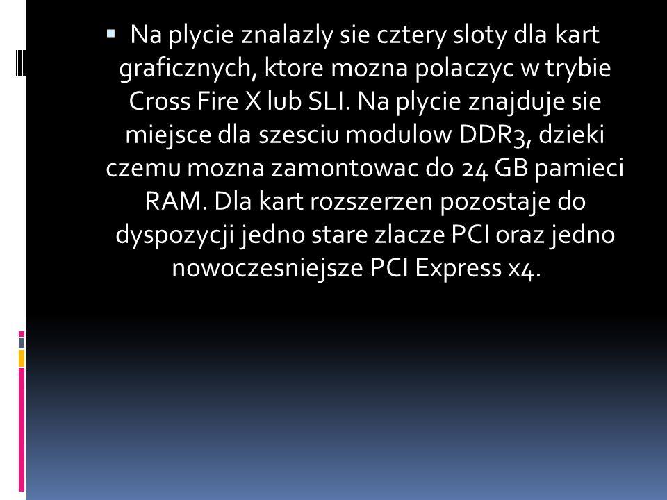 Na plycie znalazly sie cztery sloty dla kart graficznych, ktore mozna polaczyc w trybie Cross Fire X lub SLI.