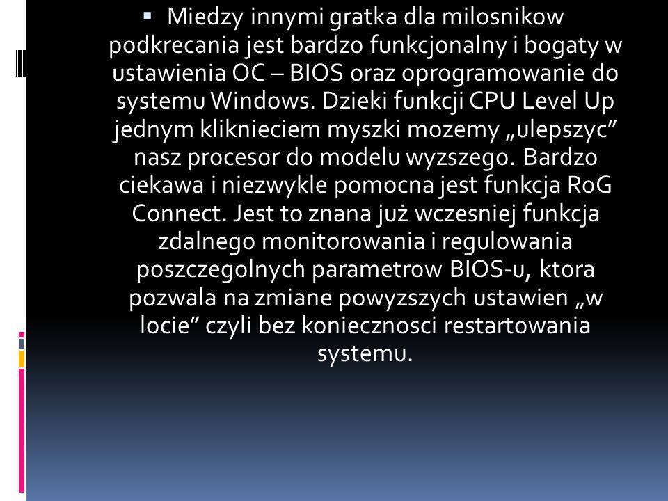 Miedzy innymi gratka dla milosnikow podkrecania jest bardzo funkcjonalny i bogaty w ustawienia OC – BIOS oraz oprogramowanie do systemu Windows.