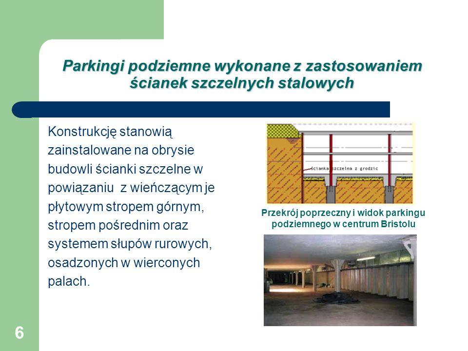 7 Parkingi podziemne wykonane z zastosowaniem iniekcji strumieniowej Metodę iniekcji można wykorzystać do wykonania w gruncie nawodnionym wodoszczelnych grodzy, łącznie z korkami uszczelniającymi i wzmacniającymi dno wykopu a następnie wykonać odrębną konstrukcję parkingu podziemnego.
