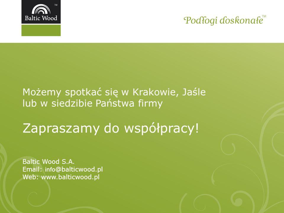 Możemy spotkać się w Krakowie, Jaśle lub w siedzibie Państwa firmy Zapraszamy do współpracy! Baltic Wood S.A. Email: info @balticwood.pl Web: www.balt
