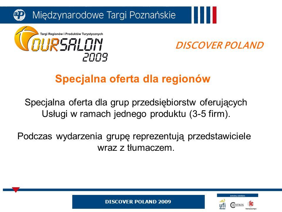 DISCOVER POLAND Specjalna oferta dla regionów Specjalna oferta dla grup przedsiębiorstw oferujących Usługi w ramach jednego produktu (3-5 firm).